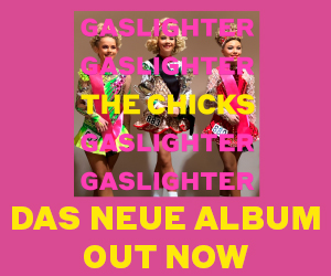 Anzeige - The Chicks - Gaslighter: Hier bestellen