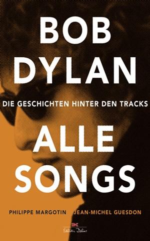 Bob Dylan – Alle Songs. Die Geschichten hinter den Tracks
