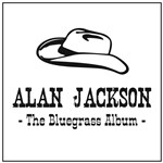 Alan Jackson: The Bluegrass Album