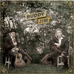 Buddy Miller und Jim Lauderdale: Buddy & Jim