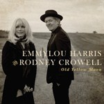 Emmylou Harris & Rodney Crowell: Old Yellow Moon