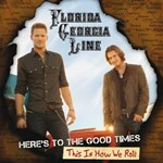 Florida Georgia Line: Here's To The Good Times ... This Is How We Roll