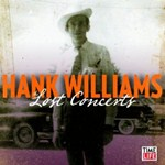Hank Williams: The Lost Concerts