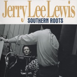 Jerry Lee Lewis: Southern Roots