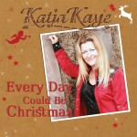 Katja Kaye - Every Day Could Be Christmas