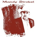 Mandy Strobel - From Then Till Now - Vol. 2
