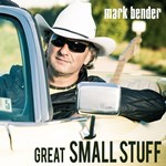 Mark Bender: Great Small Stuff