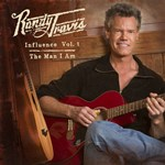 Randy Travis: Influence Vol. 1: The Man I Am