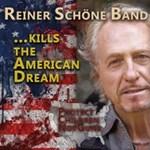 Reiner Schöne Band - ... Kills The American Dream