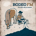 Rodeo FM: The Other Side Of Summer