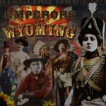 The Emperors Of Wyoming: The Emperors Of Wyoming