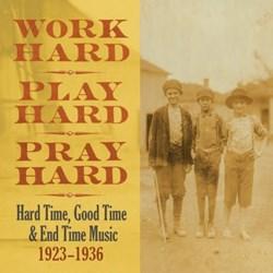 Various Artists: Work Hard, Play Hard, Pray Hard