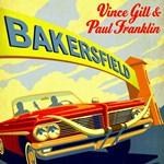 Vince Gill & Paul Franklin: Bakersfield