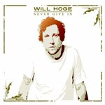 Will Hoge: Never Give In