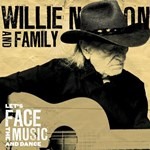 Willie Nelson And Family: Let's Face The Music And Dance