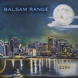 Balsam Range - Five