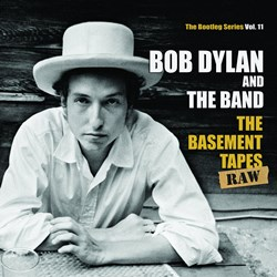 Bob Dylan - The Basement Tapes Raw (The Bootleg Series Vol. 11)