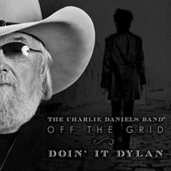 Charlie Daniels, Off The Grid - Doin' It Dylan