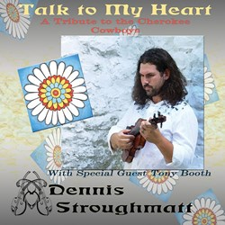 Dennis Stroughmatt - Talk To My Heart