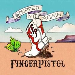 Fingerpistol - Stepped In It Again