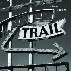 Jimmy LaFave - Trail Two
