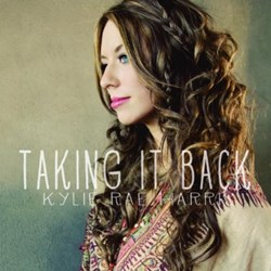 Kylie Rae Harris - Taking It Back