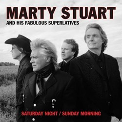 Marty Stuart - Saturday Night & Sunday Morning