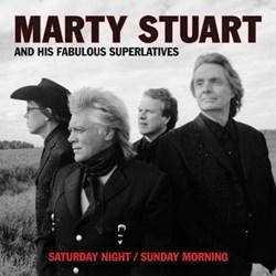 Marty Stuart - Saturday Night & Sunday Morning