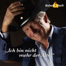 Rainer Bach - Ich bin nicht mehr der Alte!