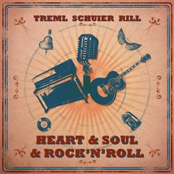 Treml Schuier Rill - Heart & Soul & Rock'n'Roll