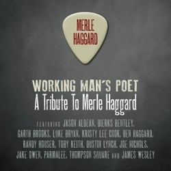 Working Man's Poet - A Tribute To Merle Haggard