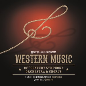 21st Century Symphony Orchestra & Chorus - Western Music In Concert