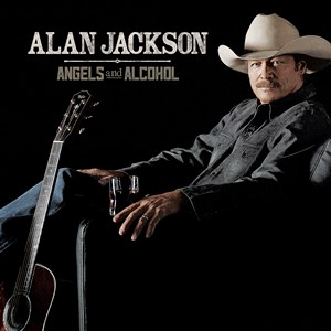 Alan Jackson - Angels And Alcohol