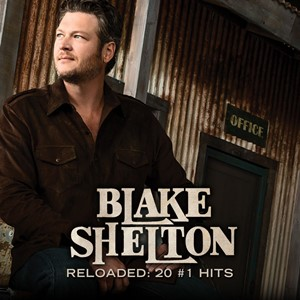 Blake Shelton - Reloaded, 20 #1 Hits