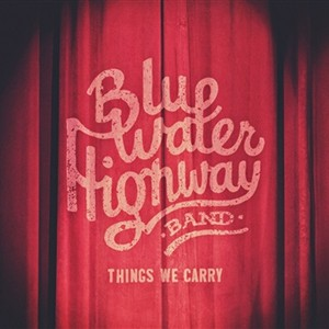 Blue Water Highway Band - Things We Carry
