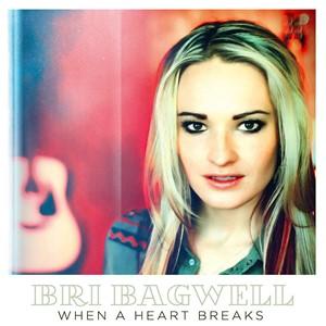 Bri Bagwell - When A Heart Breaks