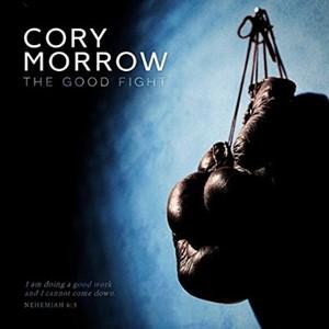 Cory Morrow - The Good Fight