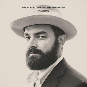 Drew Holcomb & The Neighbors: Medicine