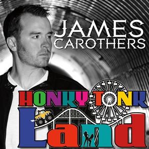 James Carothers - Honky Tonk Land