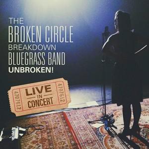 The Broken Circle Breakdown Bluegrass Band - Unbroken! Live in Concert