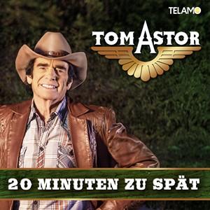 Tom Astor - 20 Minuten zu spät