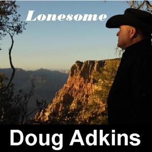 Doug Adkins - Lonesome
