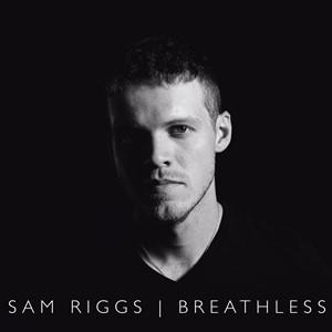 Sam Riggs - Breathless
