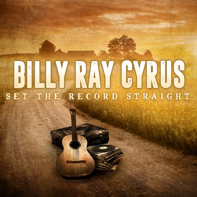 Billy Ray Cyrus - Set The Record Straight