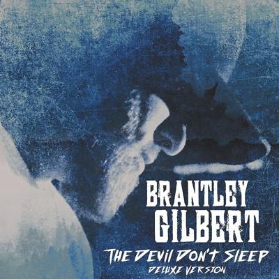 Brantley Gilbert - The Devil Don't Sleep
