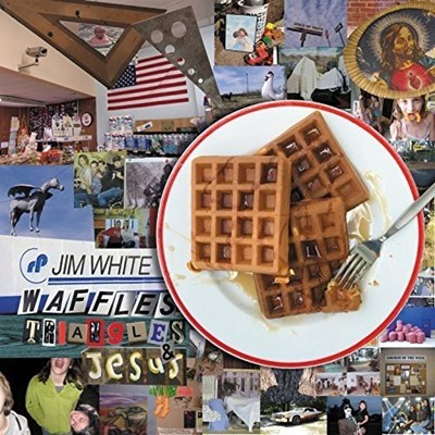 Jim White - Waffles, Triangles & Jesus