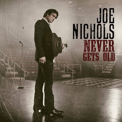 Joe Nichols - Never Gets Old
