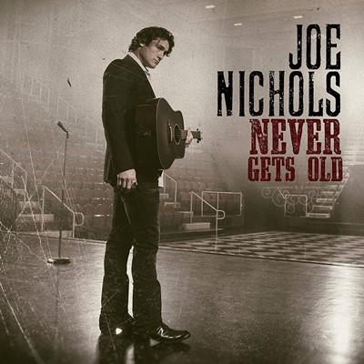 Joe Nichols - Never Gets Old