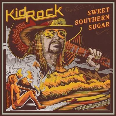 Kid Rock - Sweet Southern Sugar