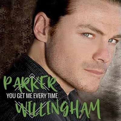 Parker Willingham - You Get Me Every Time